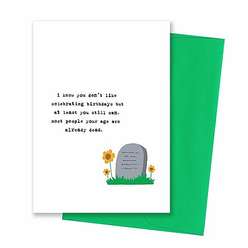 most people your age are already dead birthday card