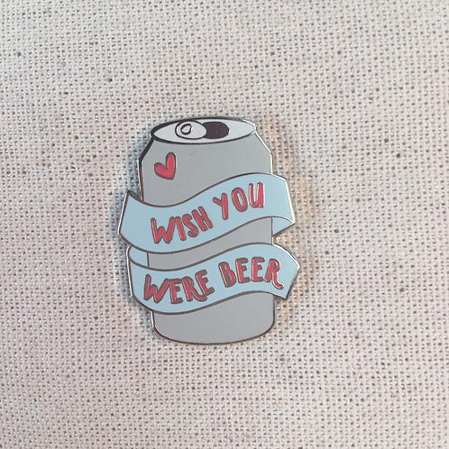 wish you were beer can enamel pin