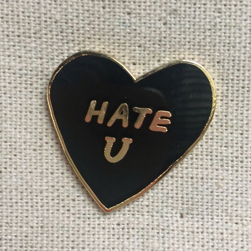 hate u black like my heart enamel pin