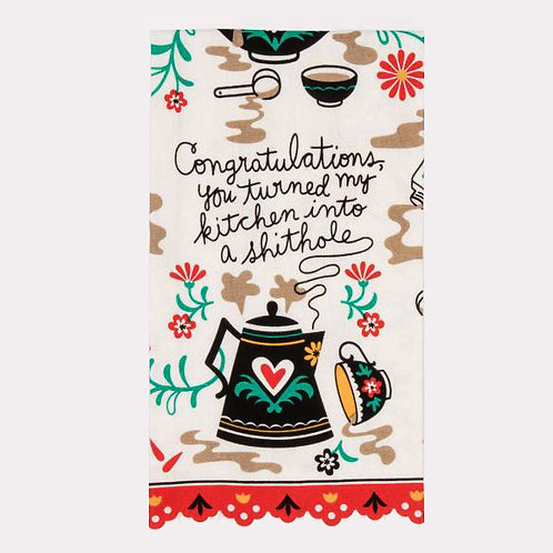 congratulations you turned my kitchen into a shithole dish towel