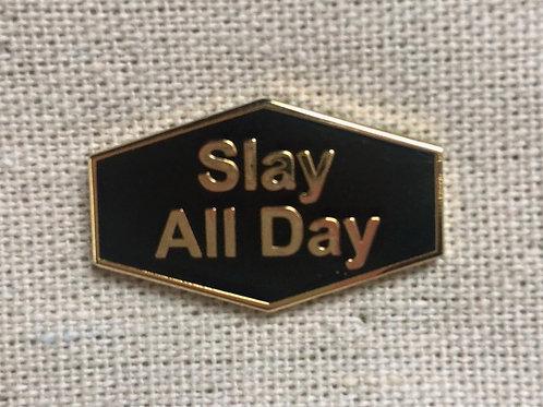 slay all day black enamel pin