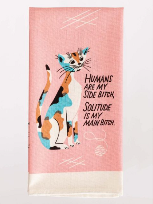 cat humans are my side bitch dish towel