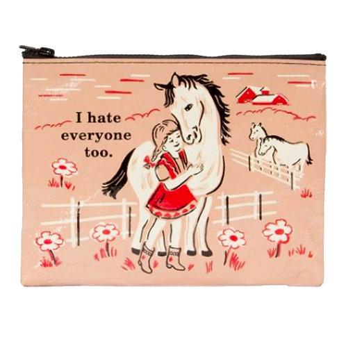 """""""i hate everyone too."""" horse  medium zipper pouch"""