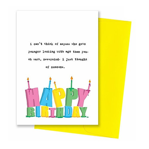 can't think of anyone who gets younger with age...birthday card