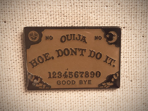 ouija board don't do it funny naughty enamel pin