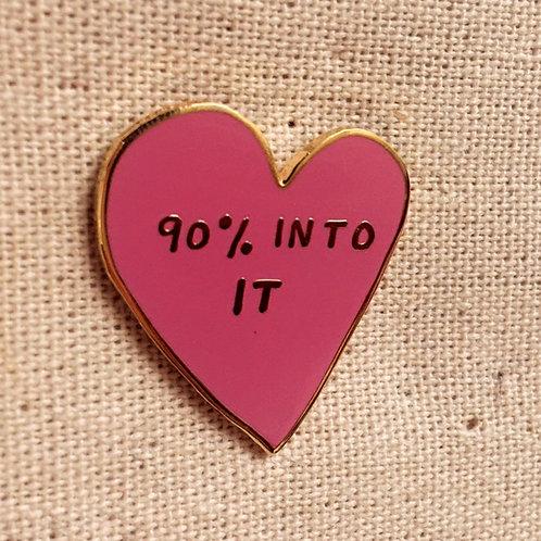 90% into it enamel pin