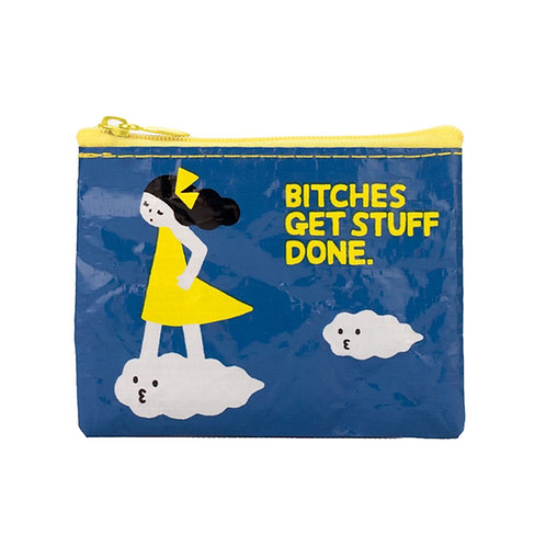 """bitches get stuff done"" zipper coin purse"