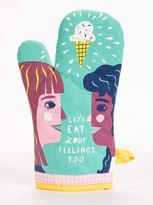 let's eat your feelings to oven mitt