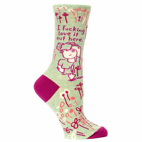 """i fucking love it out here"" funny gardening summer snarky sock"