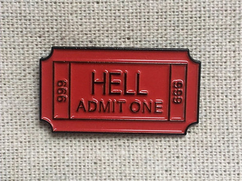 hell admit one theater ticket enamel pin