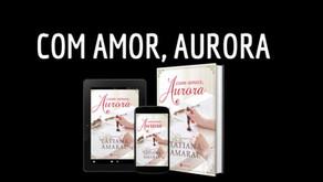 Com amor, Aurora!