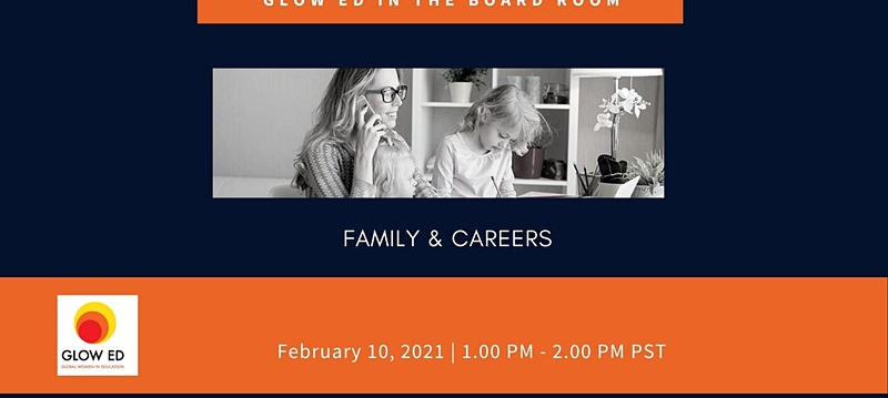 Glow Ed in the Board Room: Family & Careers