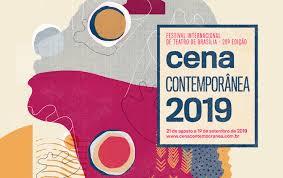 CENA CONTEMPORÂNEA – FESTIVAL INTERNACIONAL DE TEATRO DE BRASÍLIA - 2019. Coordenação Técnica : Moisez Vasconcellos. Dir Geral: Guilherme Reis.