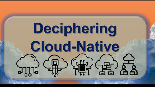 Deciphering Cloud-Native