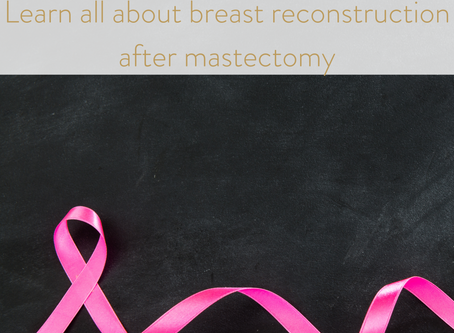 Learn all about breast reconstruction following mastectomy