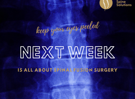 Keep your eyes peeled to find out more about spinal fusion surgery