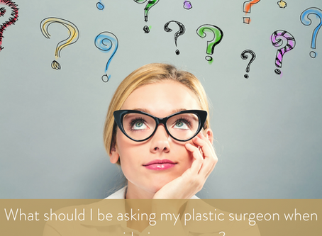 What should I be asking my plastic surgeon?