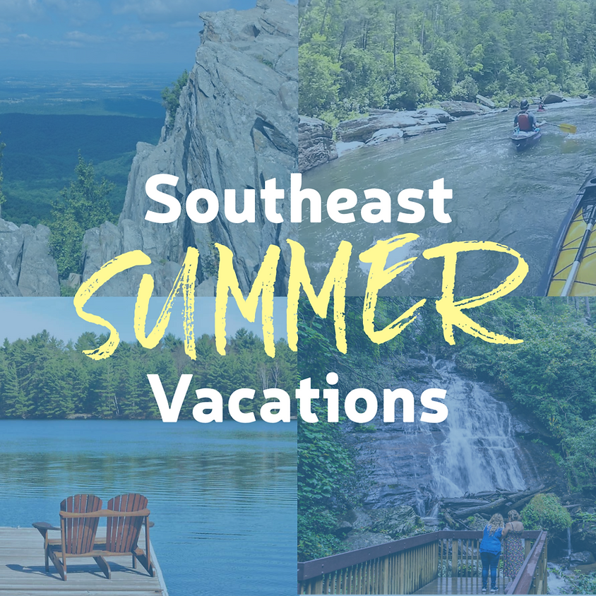 Southeast Summer Vacations