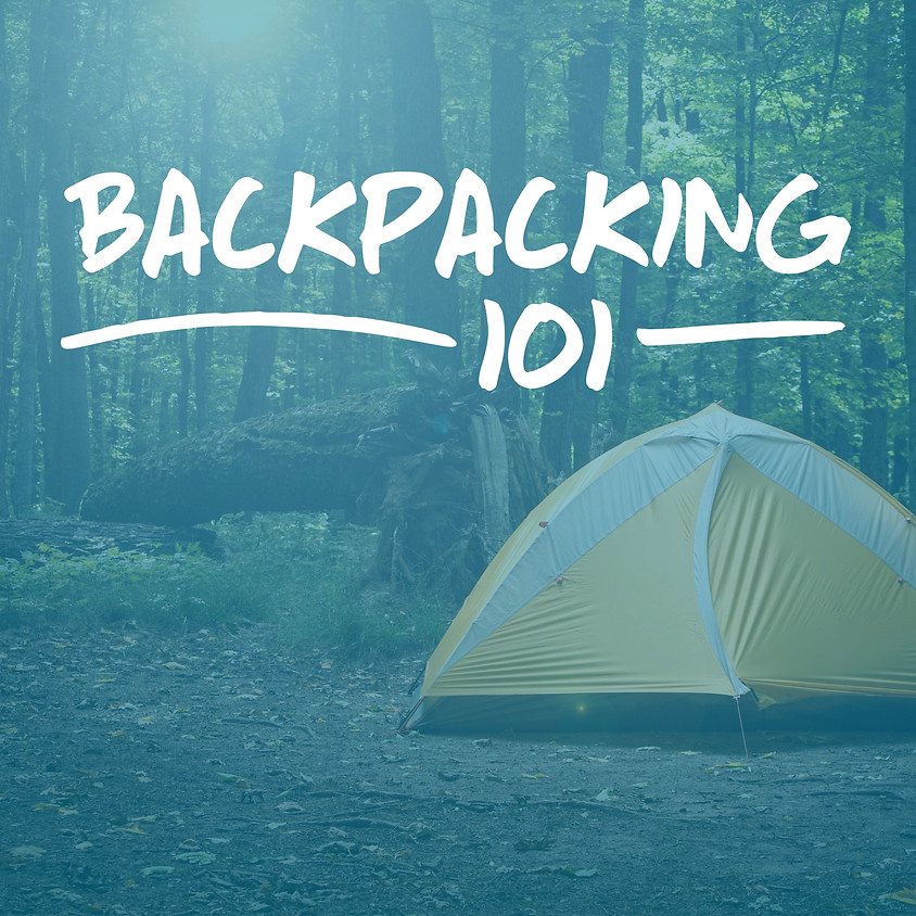 Intro to Backpacking Part 1 (Workshop Series)