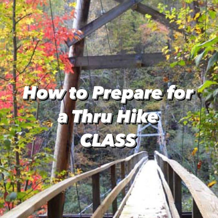 How to Prepare for a Thru Hike CLASS