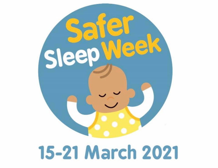 SAFER SLEEP WEEK - 15th-21st MARCH