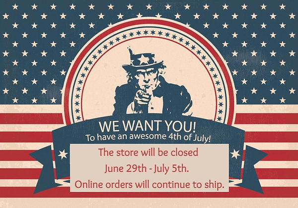 The store will be closed June 29th - July 5th.  Online orders will continue to ship.
