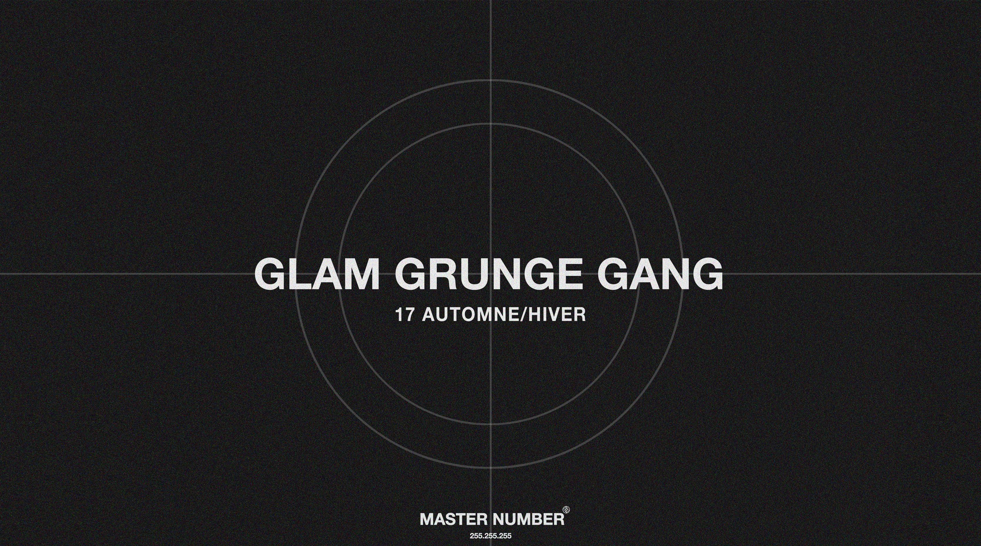 17FW GLAM GRUNGE GANG