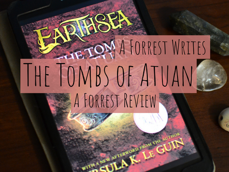 The Tombs of Atuan - A Forrest Review
