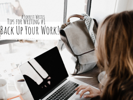 Tips for Writing #1 Back Up Your Work!