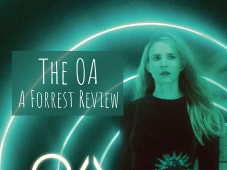 The OA, A Forrest Review