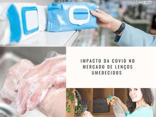 Impacto da COVID no mercado de lenços umedecidos