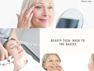 Beauty Tech: Back to the basics