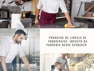 Produtos de limpeza no ramo de foodservice: impacto da pandemia nesse segmento