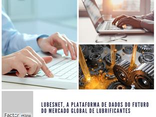 LubesNet, A PLATAFORMA DE DADOS DO FUTURO DO MERCADO GLOBAL DE LUBRIFICANTES