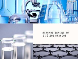 Mercado Brasileiro de Óleos Brancos