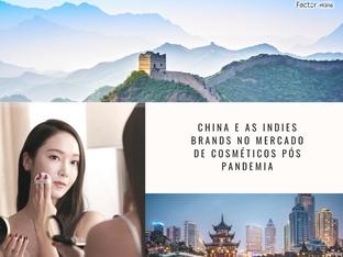 CHINA E AS INDIES BRANDS NO MERCADO DE COSMÉTICOS PÓS PANDEMIA