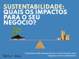 Sustentabilidade: Quais os impactos para o seu negócio e como podemos ajudá-lo