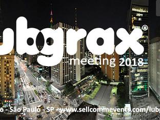 Esperamos por você no 9º Lubgrax meeting 2018 - O Futuro do Mercado de Lubrificantes para Veículos d