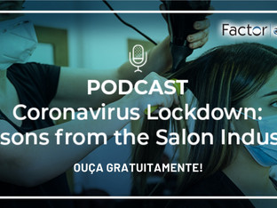 "Ouça o Novo Podcast ""Coronavirus Lockdown: Lessons From The Salon Industry"""