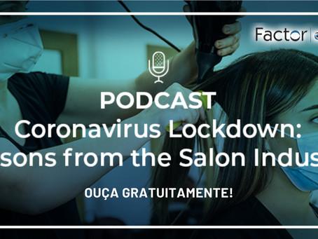 "Ouça o Novo Podcast ""Coronavirus Lockdown: Lessons From The Salon Industry"""