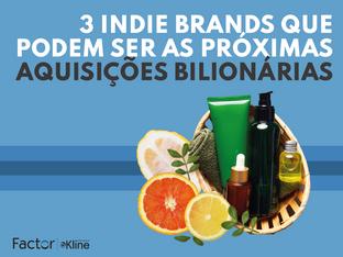 Essas 3 Indie Brands Podem Ser as Próximas Aquisições Bilionárias