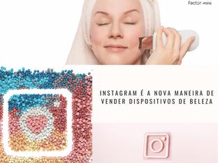 Instagram é a nova maneira de vender dispositivos de beleza