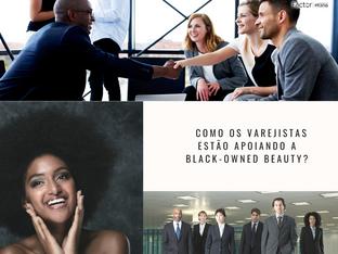Como os varejistas estão apoiando a Black-Owned Beauty?
