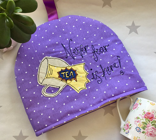 Never Fear Tea is Here!  Fee-motion embroidered tea cosy