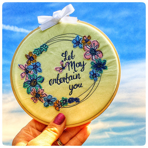 """Let May Entertain You Freehand Embroidered 6"""" Hoop"""
