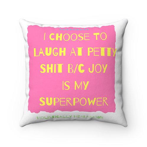 I choose to... Spun Polyester Square Pillow