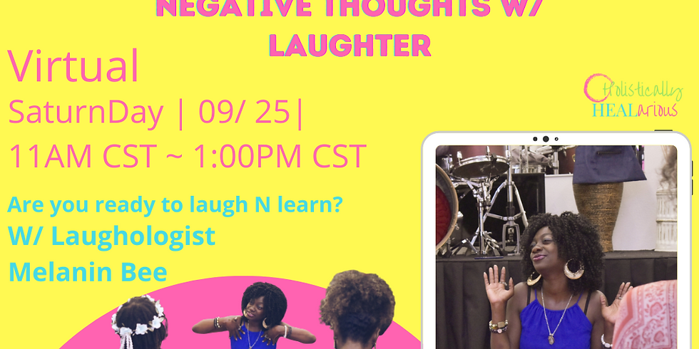 Transmute negative thoughts W/ Laughter