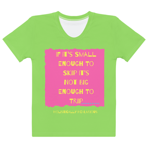 If it's small... Women's T-shirt