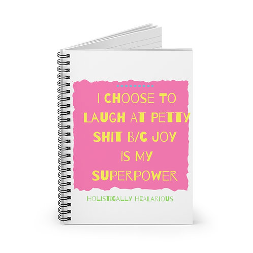 I Choose To Laugh... Spiral Notebook - Ruled Line