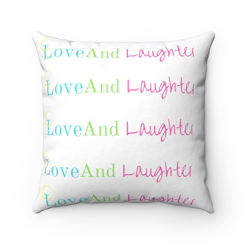 Love And Laughter  Spun Polyester Square Pillow